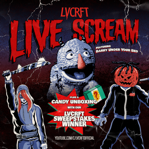 LVCRFT LiveScream Candy Unboxing with Barry Under Your Bed